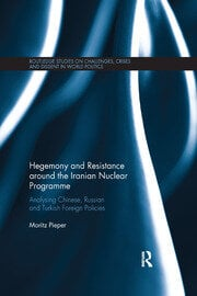 Hegemony and Resistance around the Iranian Nuclear Programme - 1st Edition book cover