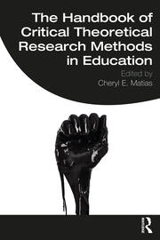 The Handbook of Critical Theoretical Research Methods in Education - 1st Edition book cover