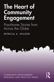 The Heart of Community Engagement - 1st Edition book cover