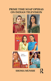 Prime Time Soap Operas on Indian Television - 1st Edition book cover