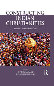 Constructing Indian Christianities - 1st Edition book cover