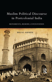 Muslim Political Discourse in Postcolonial India - 1st Edition book cover