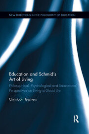 Education and Schmid's Art of Living - 1st Edition book cover