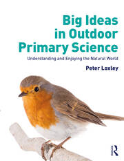 Big Ideas in Outdoor Primary Science - 1st Edition book cover