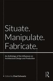 Situate, Manipulate, Fabricate - 1st Edition book cover