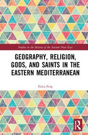 Geography, Religion, Gods, and Saints in the Eastern Mediterranean