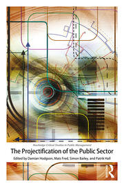 The Projectification of the Public Sector - 1st Edition book cover