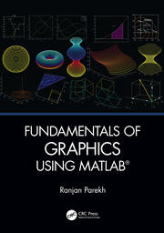 Fundamentals of Graphics Using MATLAB - 1st Edition book cover