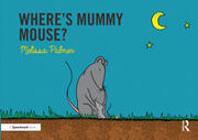 Where's Mummy Mouse? - 1st Edition book cover