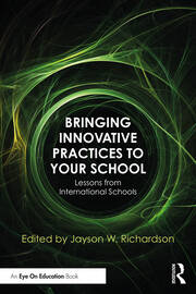 Bringing Innovative Practices to Your School - 1st Edition book cover