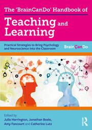 The 'BrainCanDo' Handbook of Teaching and Learning : Practical Strategies to Bring Psychology and Neuroscience into the Classroom - 1st Edition book cover