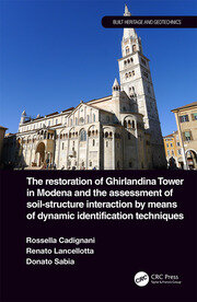 The Restoration of Ghirlandina Tower in Modena and the Assessment of Soil-Structure Interaction by Means of Dynamic Identification Techniques