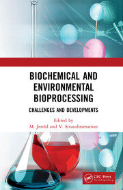 Biochemical and Environmental Bioprocessing: Challenges and Developments