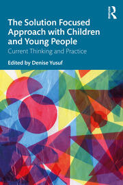 The Solution Focused Approach with Children and Young People - 1st Edition book cover