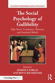 The Social Psychology of Gullibility: Conspiracy Theories, Fake News and Irrational Beliefs
