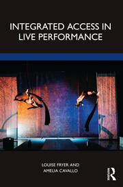Integrated Access in Live Performance - 1st Edition book cover
