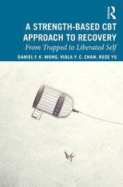 A Strength-Based Cognitive Behaviour Therapy Approach to Recovery - 1st Edition book cover