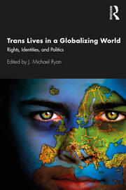 Trans Lives in a Globalizing World - 1st Edition book cover