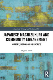 Japanese Machizukuri and Community Engagement : History, Method and Practice - 1st Edition book cover