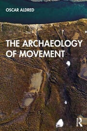 The Archaeology of Movement - 1st Edition book cover