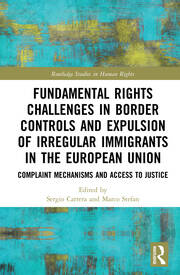 Fundamental Rights Challenges in Border Controls and Expulsion of Irregular Immigrants in the European Union -  1st Edition book cover