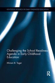 Challenging the School Readiness Agenda in Early Childhood Education - 1st Edition book cover