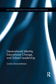 Generational Identity, Educational Change, and School Leadership - 1st Edition book cover