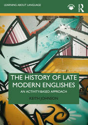 The History of Late Modern Englishes - 1st Edition book cover