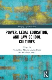 Power Legal Education And Law School Cultures 1st Edition Meera