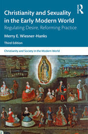 Christianity and Sexuality in the Early Modern World - 3rd Edition book cover