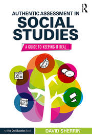 Authentic Assessment in Social Studies -  1st Edition book cover