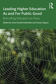 Leading Higher Education As and For Public Good -  1st Edition book cover