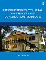 Introduction to Estimating, Plan Reading and Construction Techniques -  1st Edition book cover