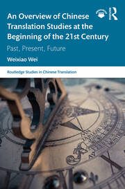 An Overview of Chinese Translation Studies at the Beginning of the 21st Century - 1st Edition book cover