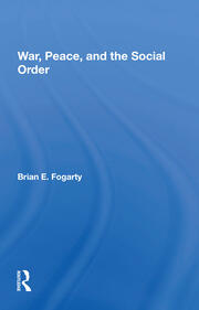 War, Peace, And The Social Order - 1st Edition book cover