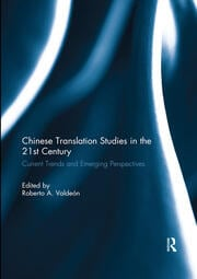 Chinese Translation Studies in the 21st Century - 1st Edition book cover