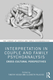 Interpretation in Couple and Family Psychoanalysis - 1st Edition book cover