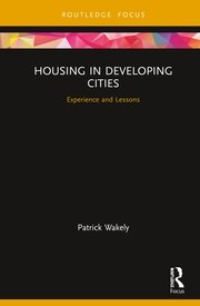 Housing in Developing Cities : Experience and Lessons - 1st Edition book cover