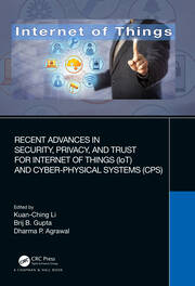 Recent Advances in Security, Privacy, and Trust for Internet of Things (IoT) and Cyber-Physical Systems (CPS) - 1st Edition book cover
