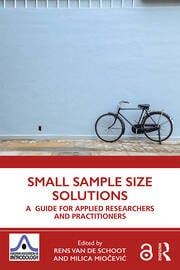 Small Sample Size Solutions: A Guide for Applied Researchers and Practitioners