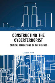 Constructing the Cyberterrorist: Critical Reflections on the UK Case