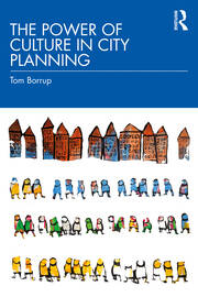 The Power of Culture in City Planning - 1st Edition book cover