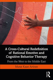 A Cross-Cultural Redefinition of Rational Emotive and Cognitive Behavior Therapy - 1st Edition book cover