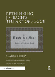Rethinking J.S. Bach's The Art of Fugue - 1st Edition book cover