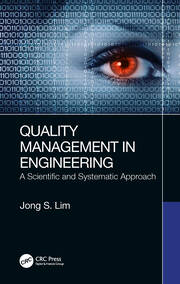 Quality Management in Engineering: A Scientific and Systematic Approach