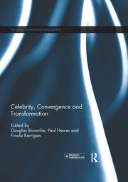 Celebrity, Convergence and Transformation - 1st Edition book cover