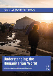 Understanding the Humanitarian World - 1st Edition book cover
