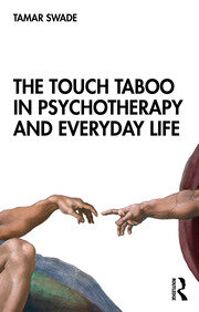 The Touch Taboo in Psychotherapy and Everyday Life - 1st Edition book cover