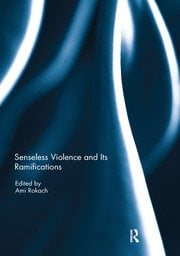Senseless Violence and Its Ramifications - 1st Edition book cover
