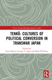 Tenkō: Cultures of Political Conversion in Transwar Japan - 1st Edition book cover